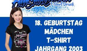 18. Geburtstag Maedchen lustig T Shirt Bester Jahrgang 2003